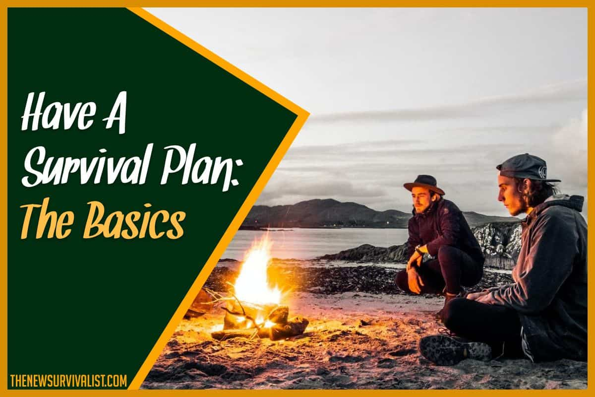 Have A Survival Plan The Basics