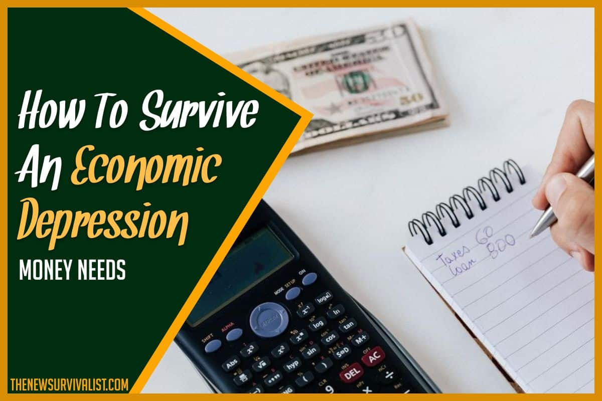 How To Survive An Economic Depression Money Needs