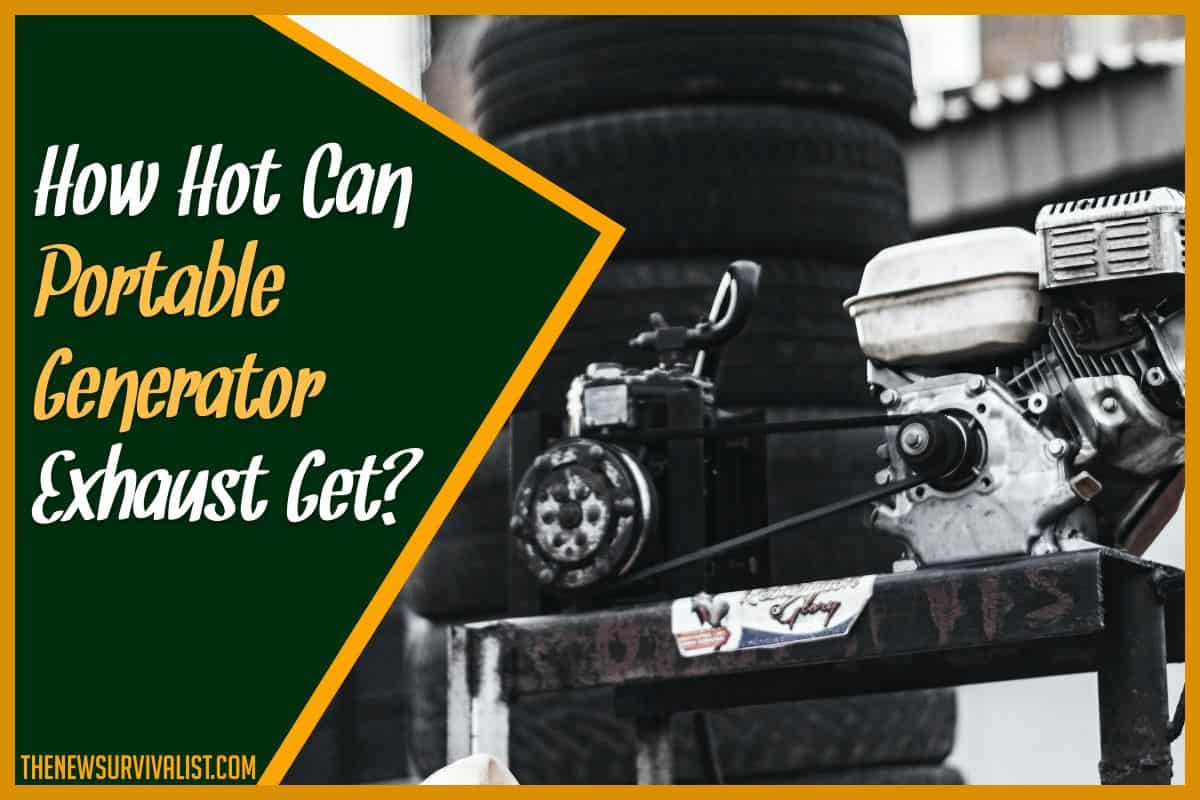 How Hot Can Portable Generator Exhaust Get