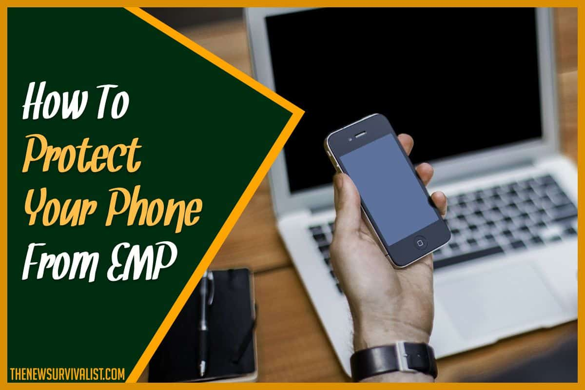 How To Protect Your Phone From EMP