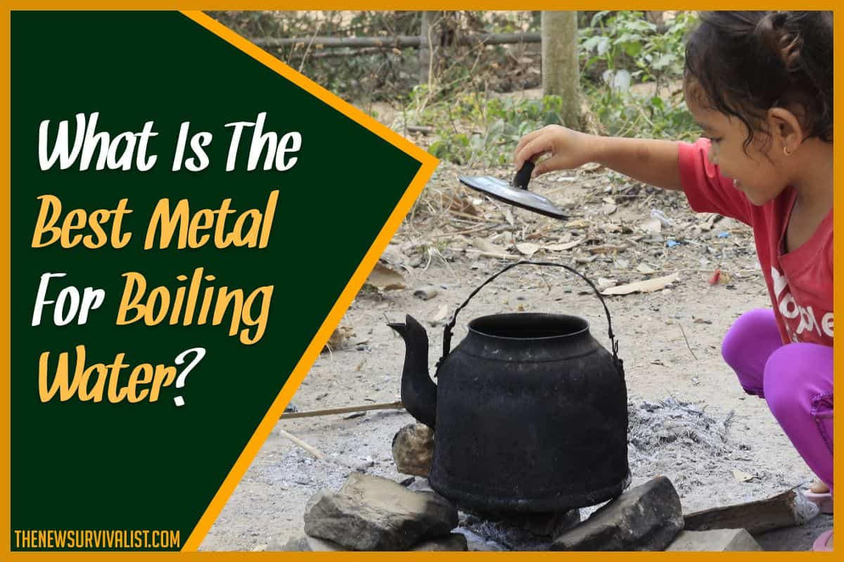 Whats The Best Metal For Boiling Water