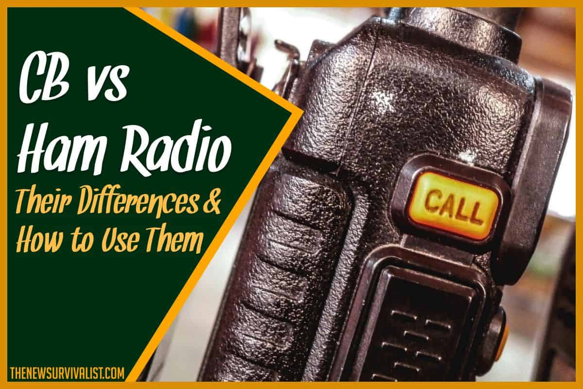 CB vs Ham Radio - Their Differences & How to Use Them