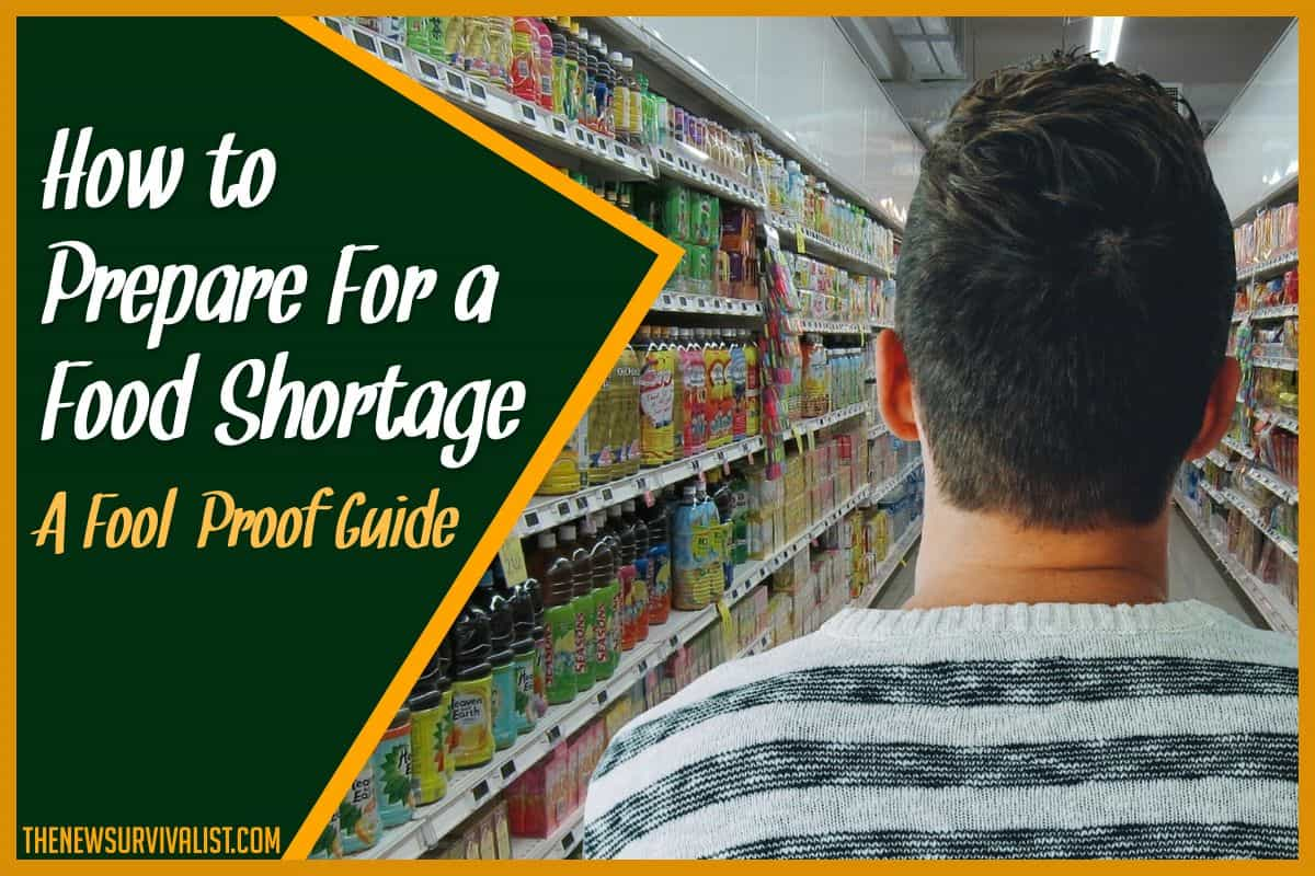 How to Prepare For a Food Shortage A Fool-Proof Guide