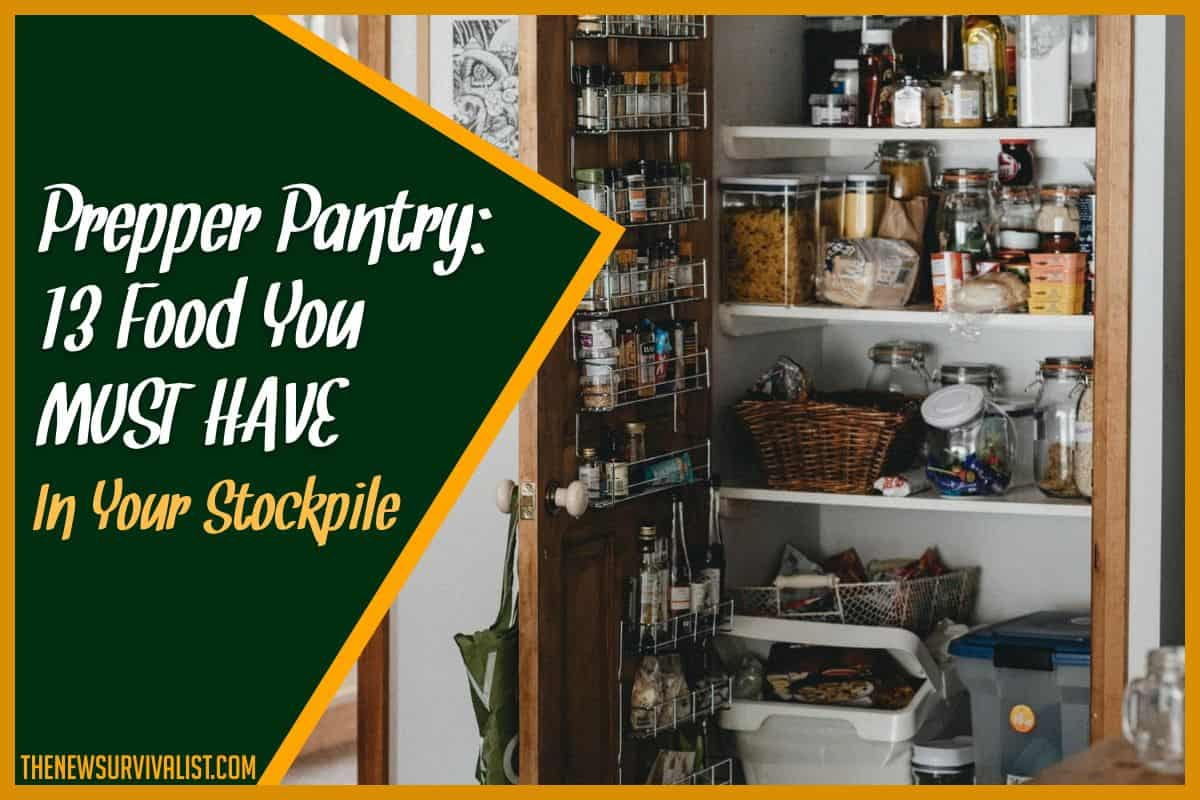 Prepper Pantry 13 Food You MUST HAVE In Your Stockpile
