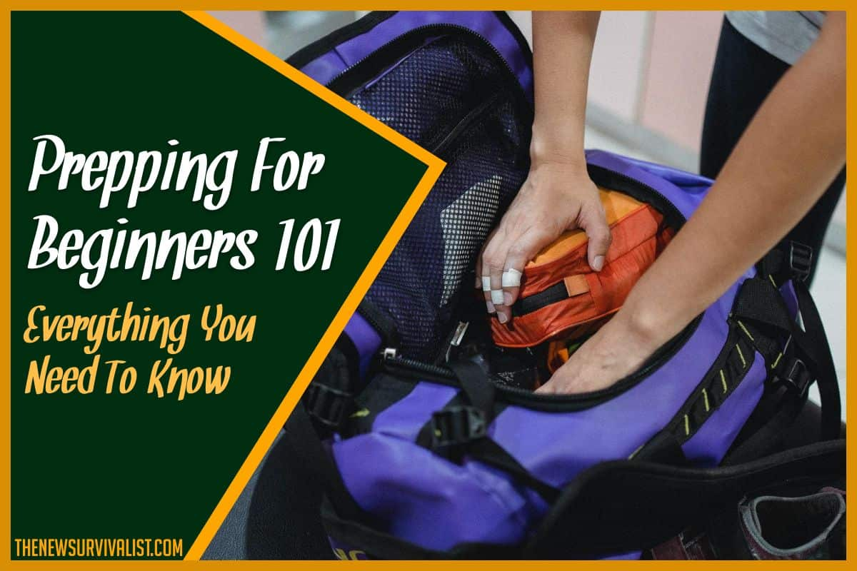 Prepping For Beginners 101 Everything You Need To Know