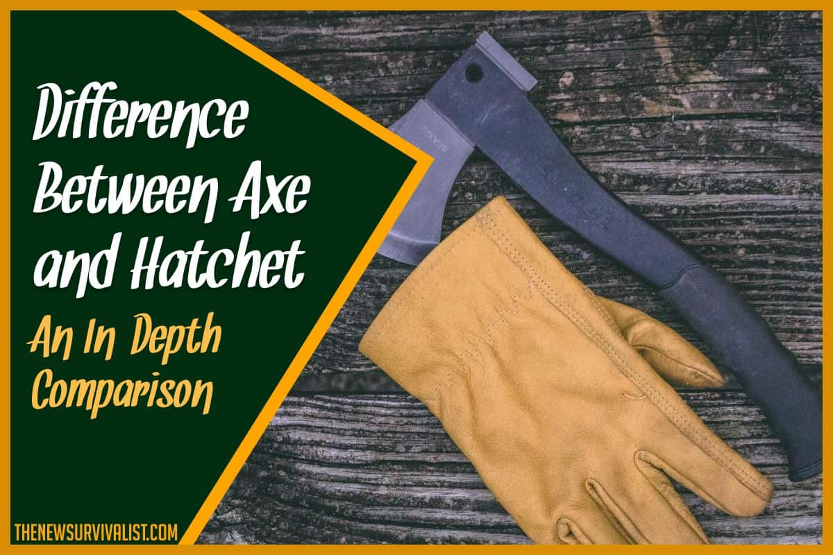 Difference Between Axe and Hatchet An In-Depth Comparison