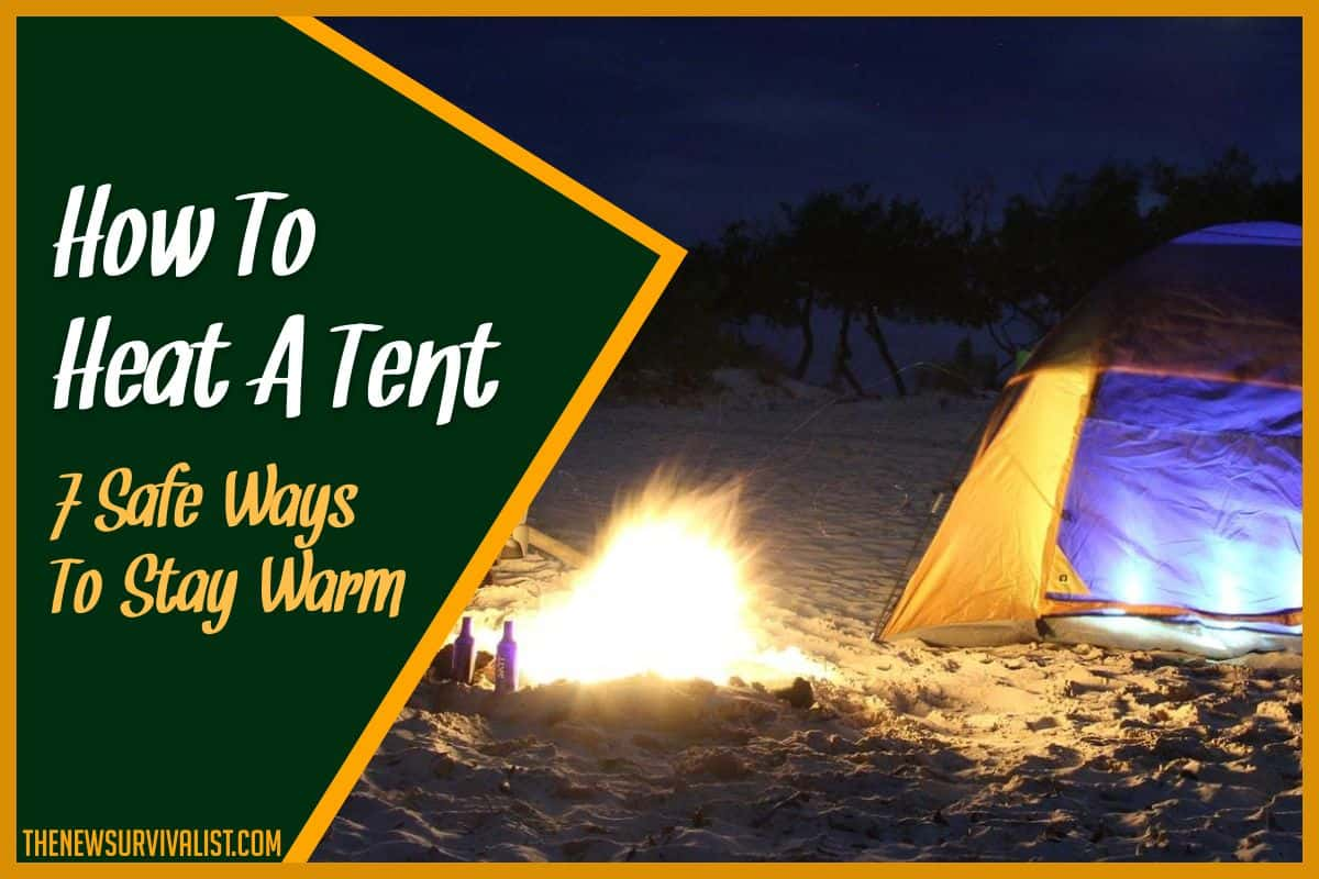How To Heat A Tent - 7 Safe Ways To Stay Warm