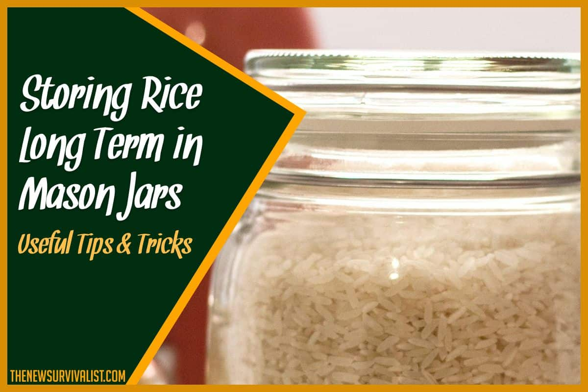 Storing Rice Long Term in Mason Jars Useful Tips & Tricks