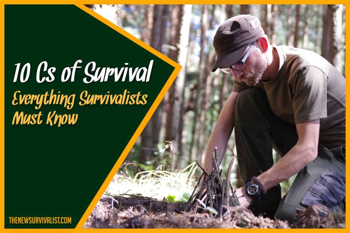 10 C's of Survival Everything Survivalists Must Know