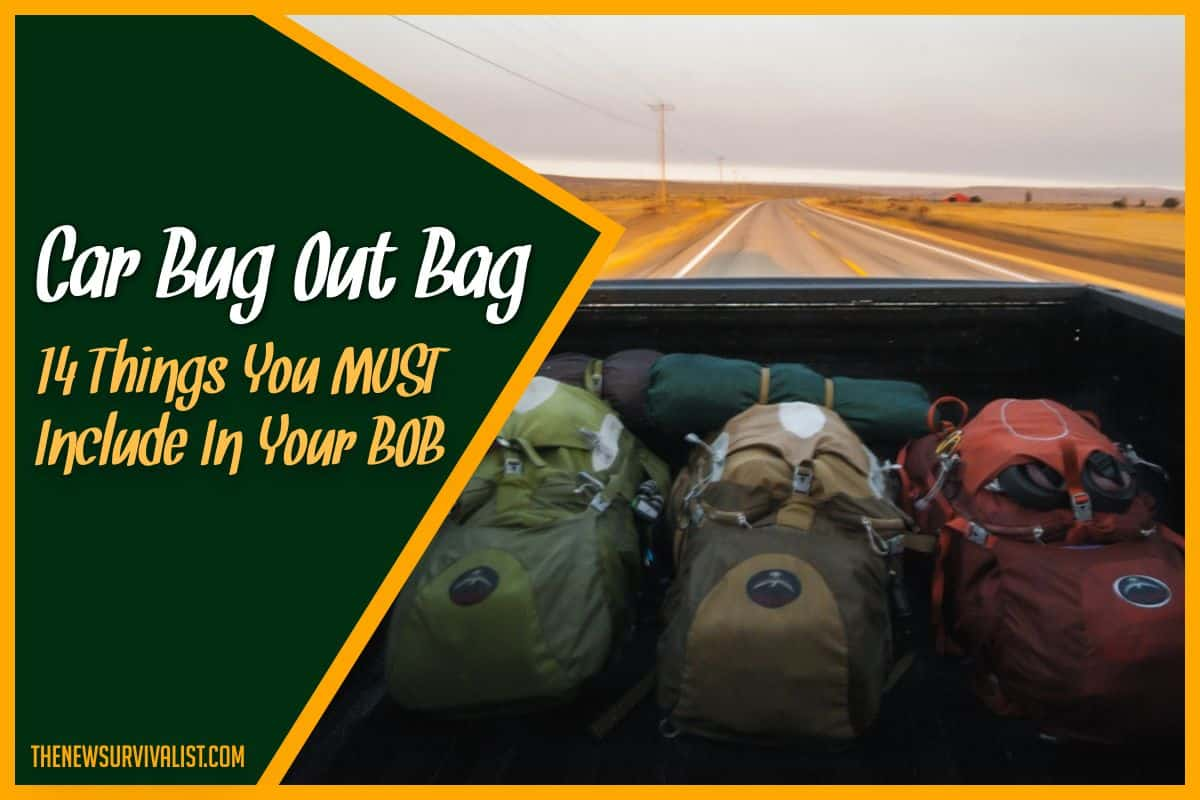 Car Bug Out Bag14 Things You MUST Include In Your BOB