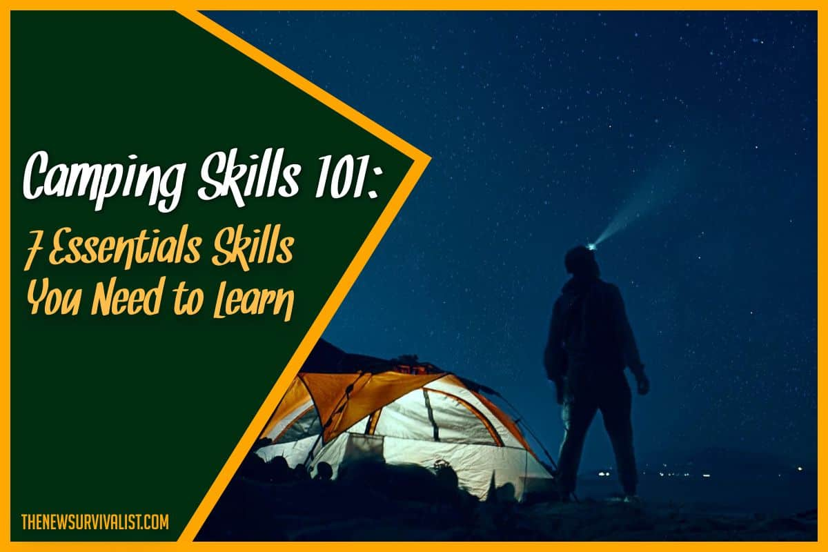 Camping Skills 101 7 Essentials Skills You Need to Learn