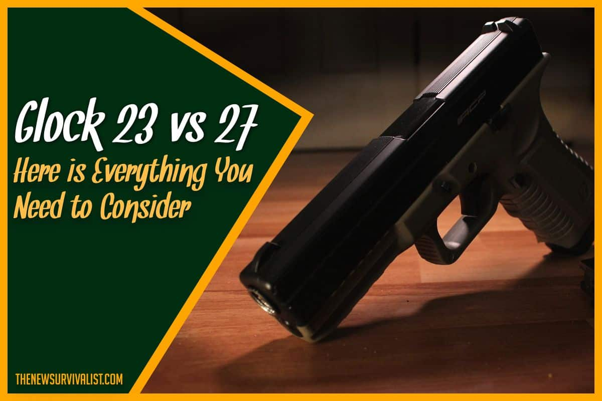 Glock 23 vs 27 - Here's Everything You Need to Consider