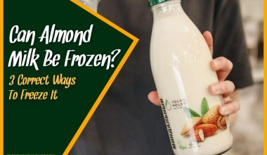 Can Almond Milk Be Frozen 3 Correct Ways to Freeze It