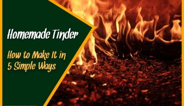 Homemade Tinder – How to Make it in 5 Simple Ways