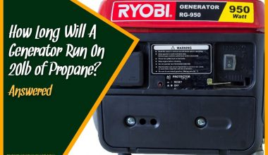 How Long Will A Generator Run On 20lb of Propane #Answered
