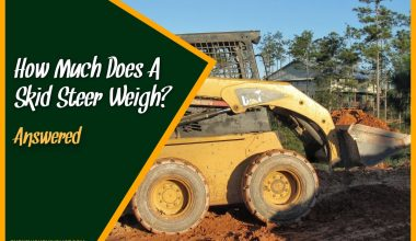 How Much Does A Skid Steer Weigh #Answered