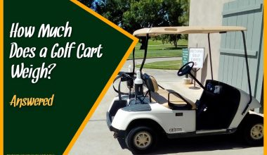 How Much Does a Golf Cart Weigh #Answered