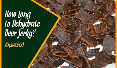 How Long To Dehydrate Deer Jerky #Answered